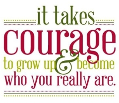 being the real you takes courage