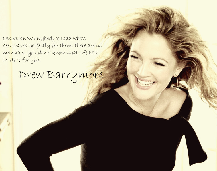 Drew Barrymore Quotes On Life