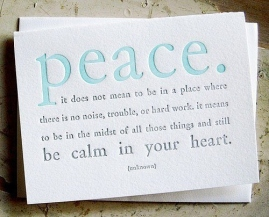 Peace is calm in your own heart.